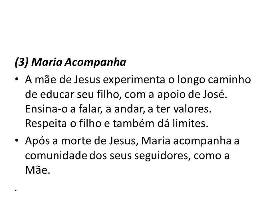 (3) Maria Acompanha