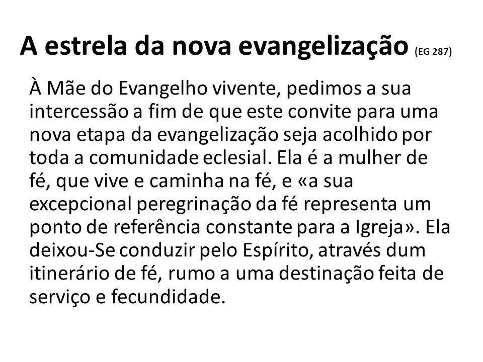 A estrela da nova evangelização (EG 287)