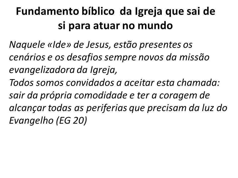 Fundamento bíblico da Igreja que sai de si para atuar no mundo