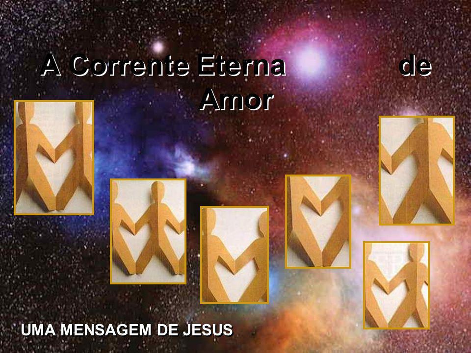 A Corrente Eterna de Amor