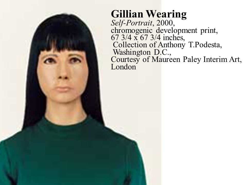 Gillian Wearing Self-Portrait, 2000,