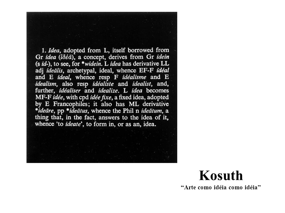 Kosuth Arte como idéia como idéia
