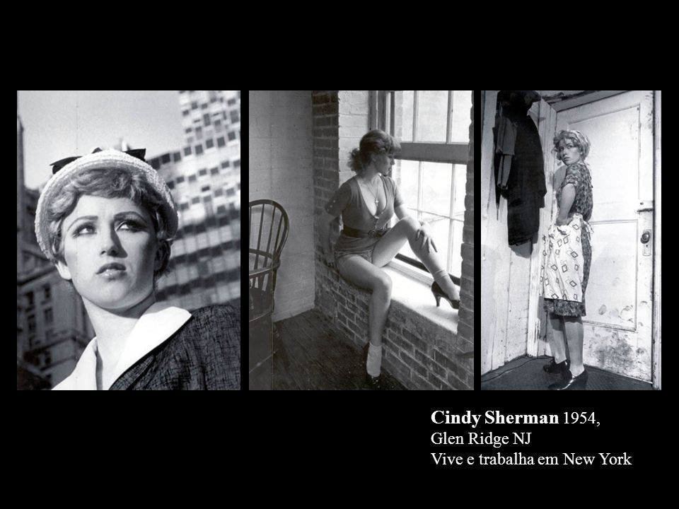 Cindy Sherman 1954, Glen Ridge NJ Vive e trabalha em New York