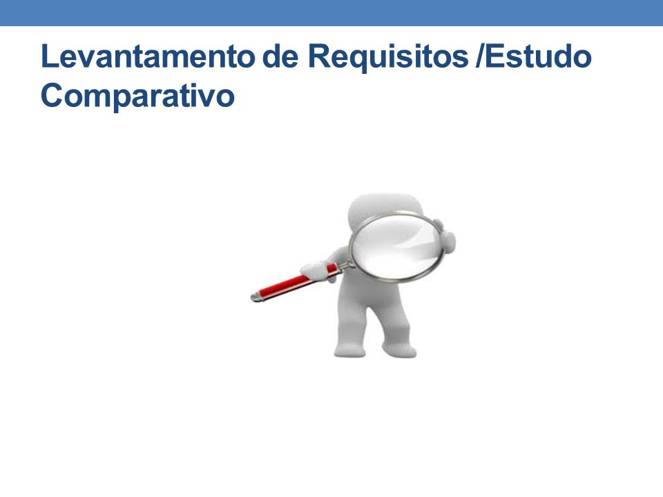 Levantamento de Requisitos /Estudo Comparativo