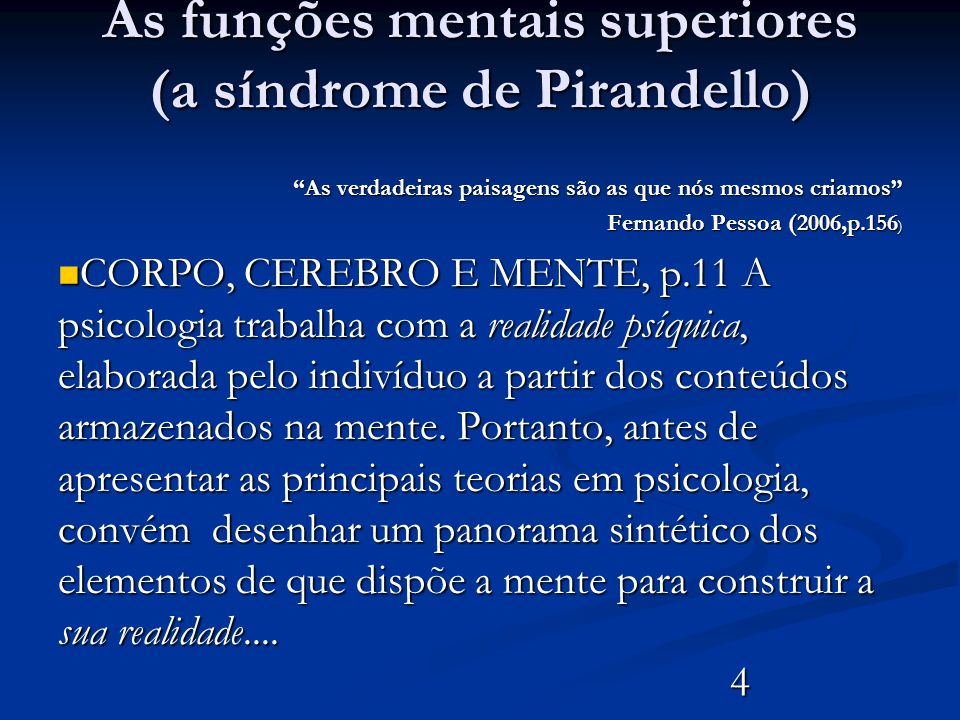 As funções mentais superiores (a síndrome de Pirandello)