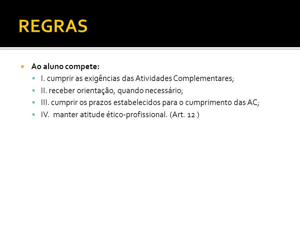 REGRAS Ao aluno compete:
