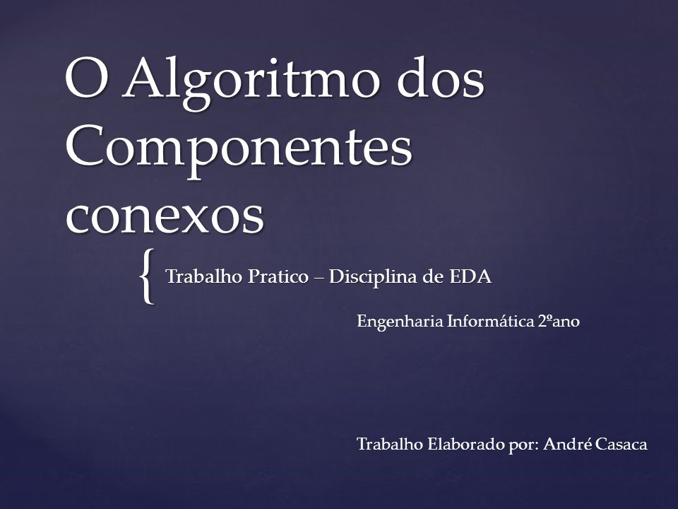 O Algoritmo dos Componentes conexos
