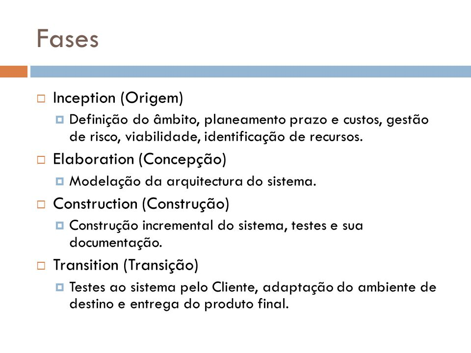 Fases Inception (Origem) Elaboration (Concepção)