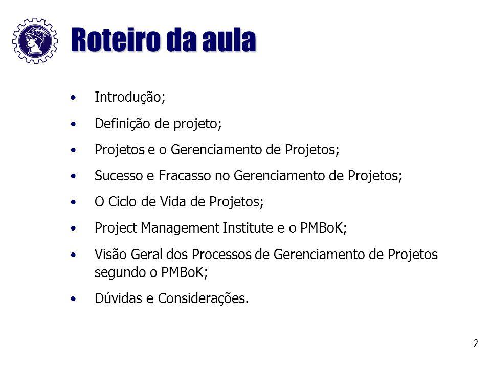 Roteiro da aula Introdução; Definição de projeto;