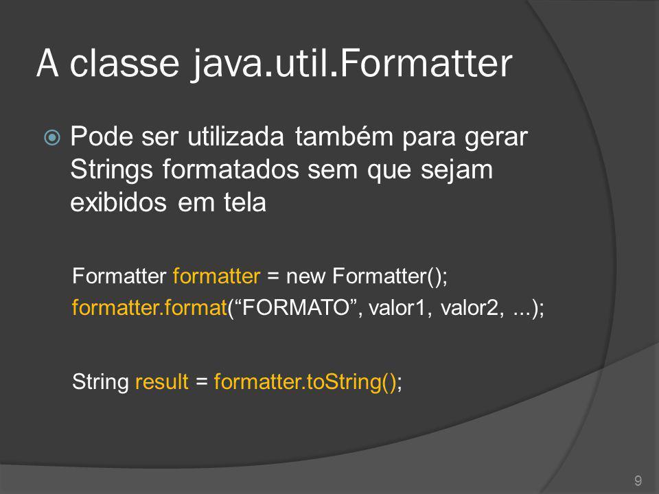 A classe java.util.Formatter
