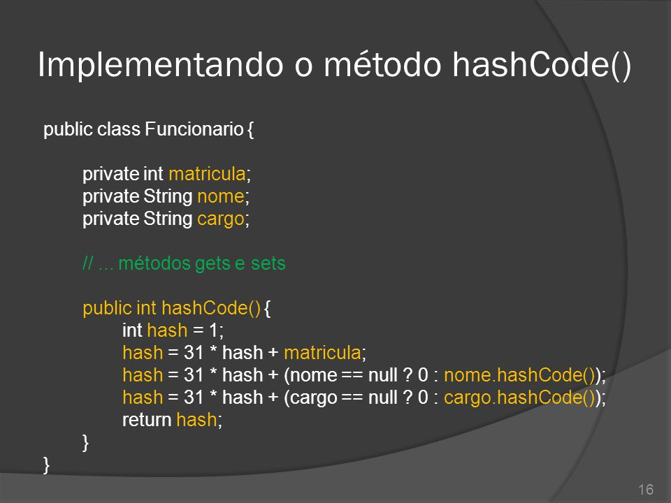 Implementando o método hashCode()
