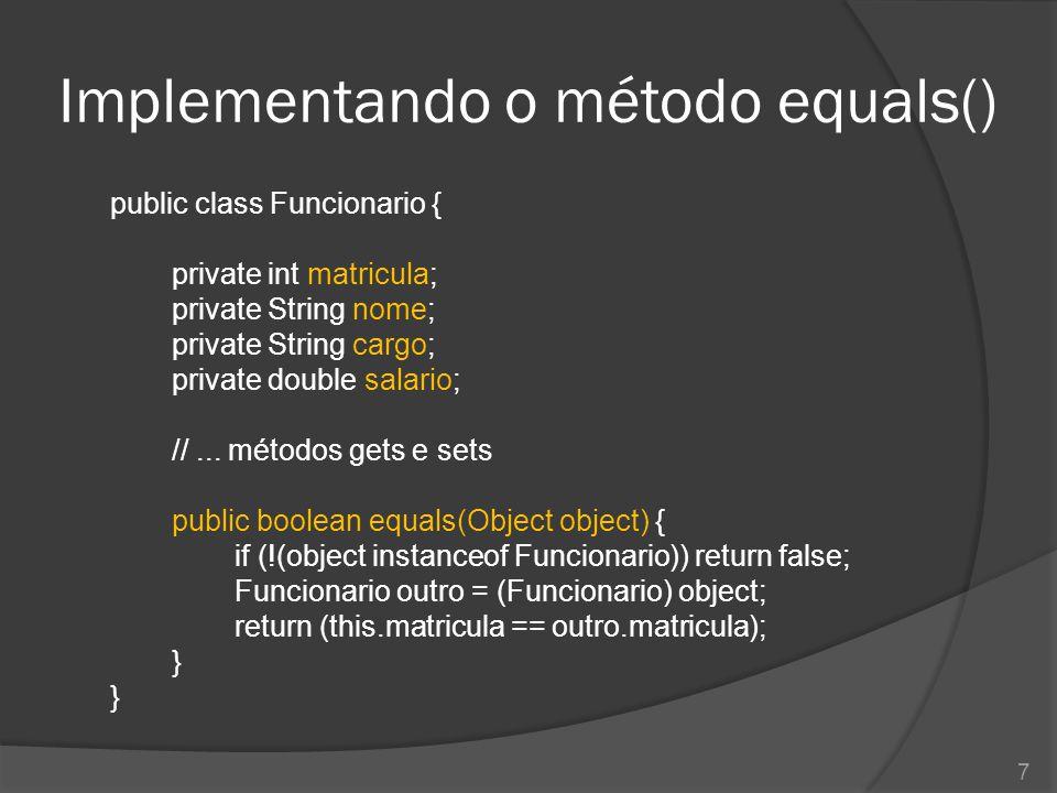 Implementando o método equals()