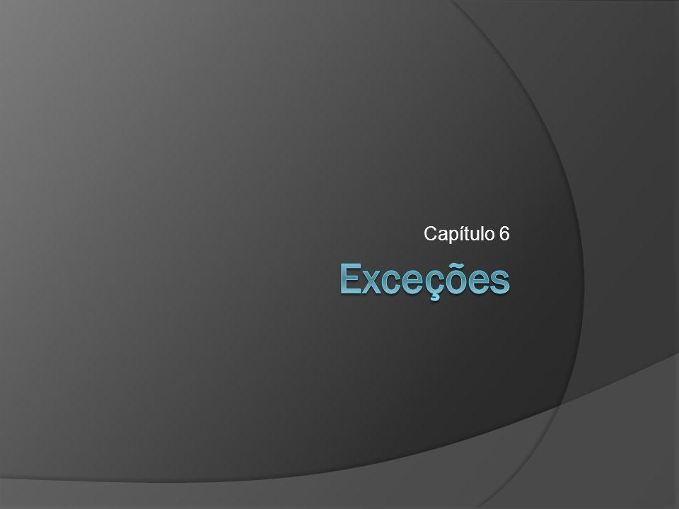 Capítulo 6 Exceções