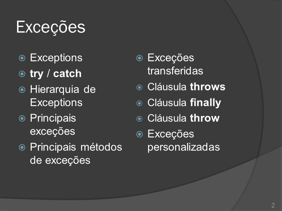 Exceções Exceptions try / catch Hierarquia de Exceptions