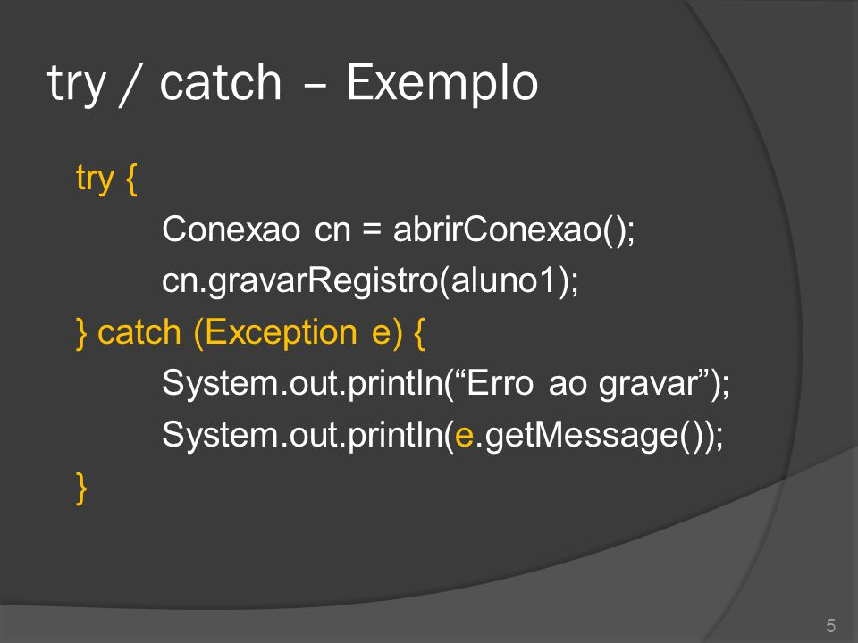 try / catch – Exemplo