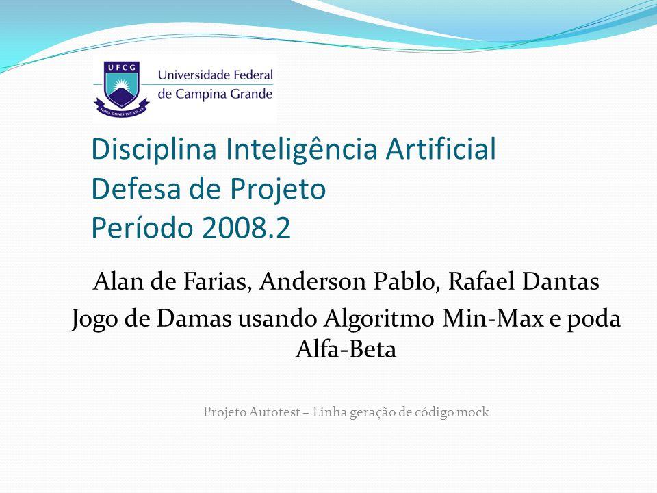 Disciplina Inteligência Artificial Defesa de Projeto Período 2008.2