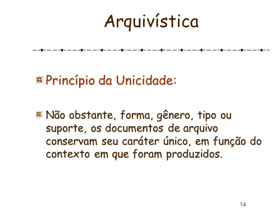 Arquivística Princípio da Unicidade: