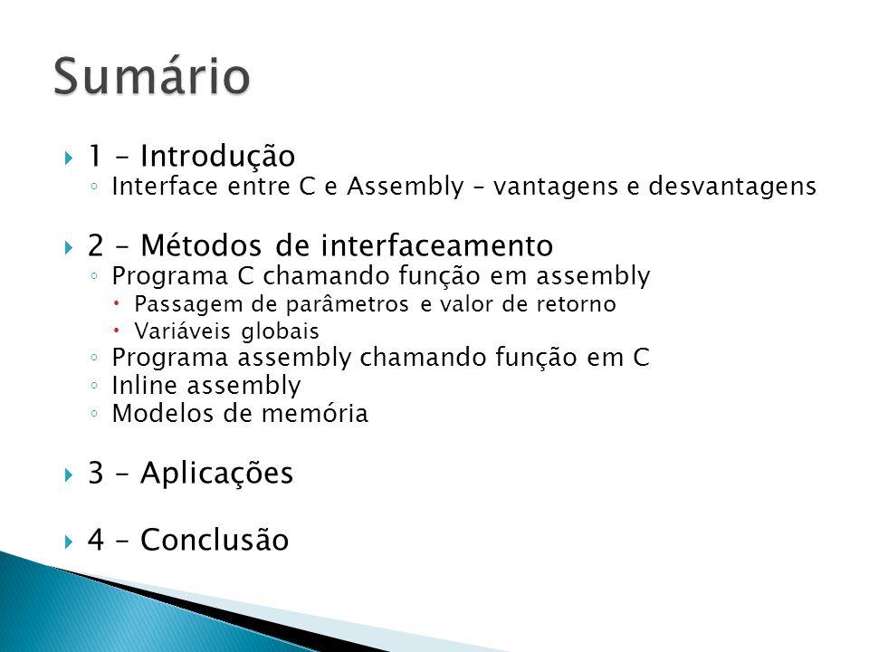 Sumário 1 – Introdução 2 – Métodos de interfaceamento 3 – Aplicações