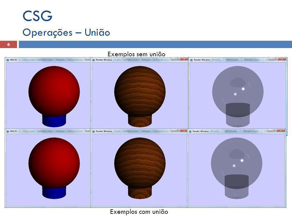 CSG Operações – União Exemplos sem união Exemplos com união