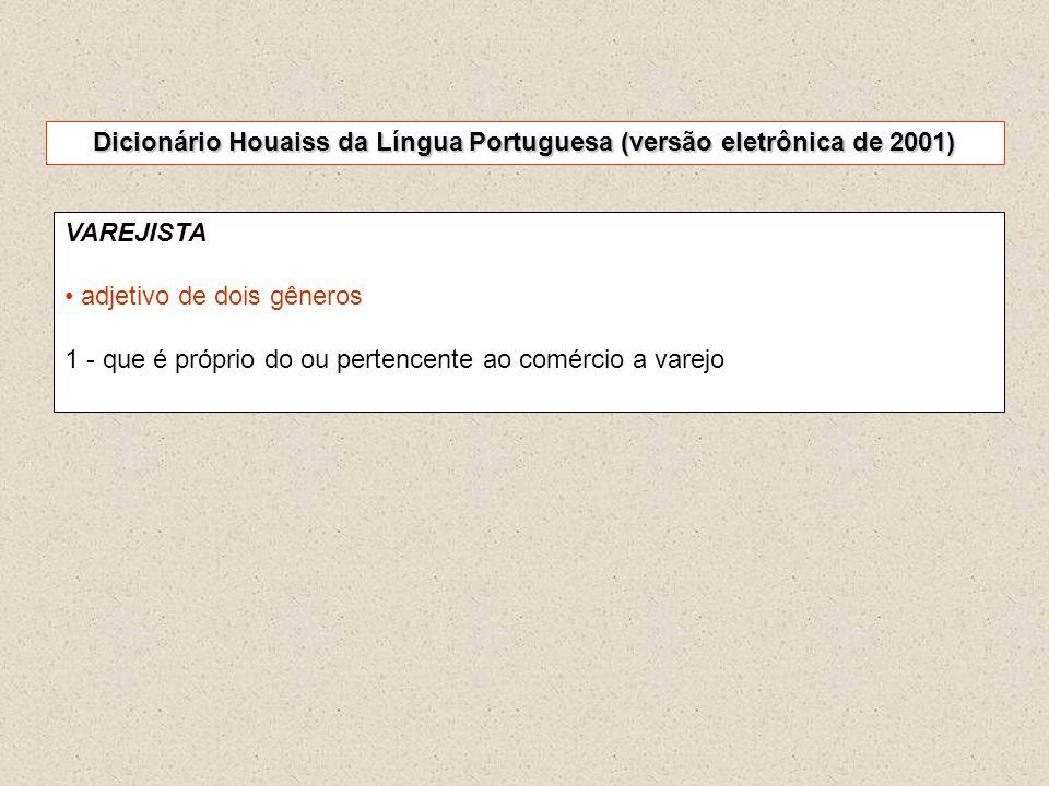 Dicionário Houaiss da Língua Portuguesa (versão eletrônica de 2001)