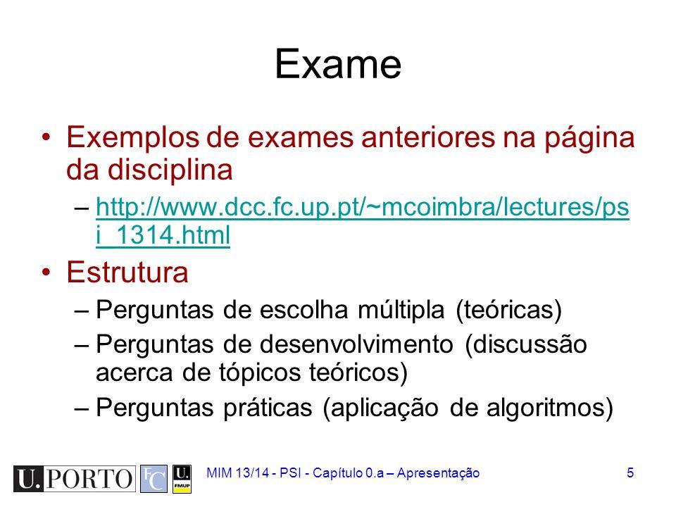 Exame Exemplos de exames anteriores na página da disciplina Estrutura