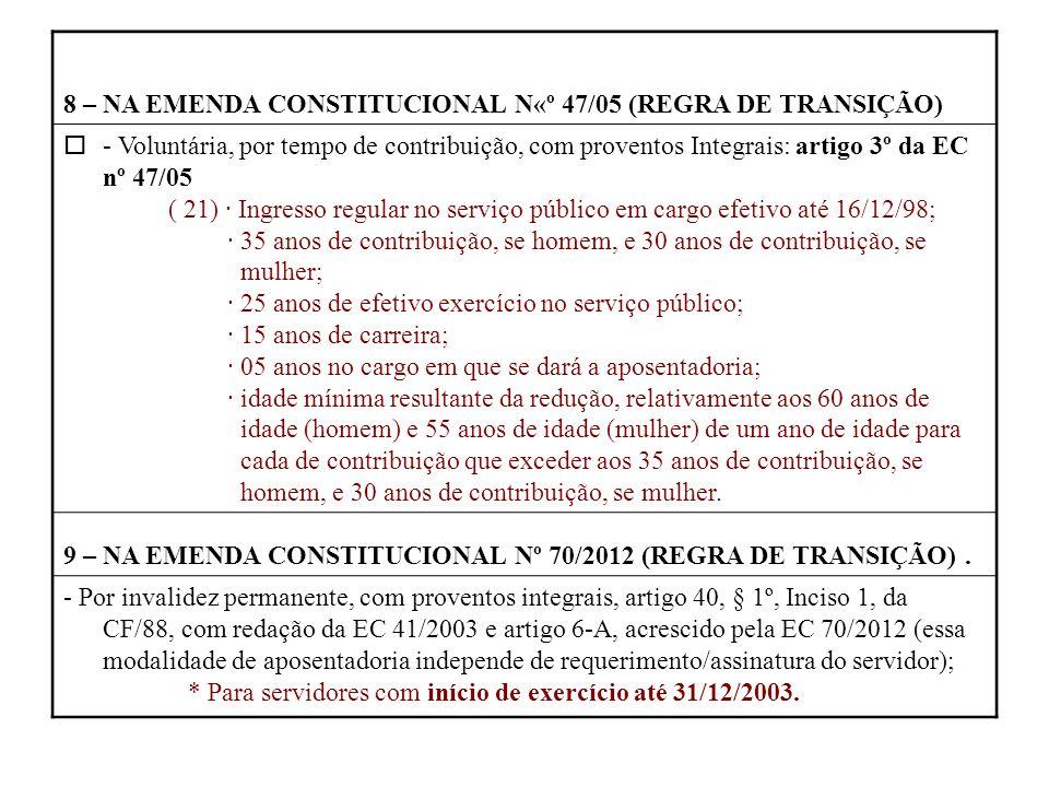 8 – NA EMENDA CONSTITUCIONAL N«º 47/05 (REGRA DE TRANSIÇÃO)