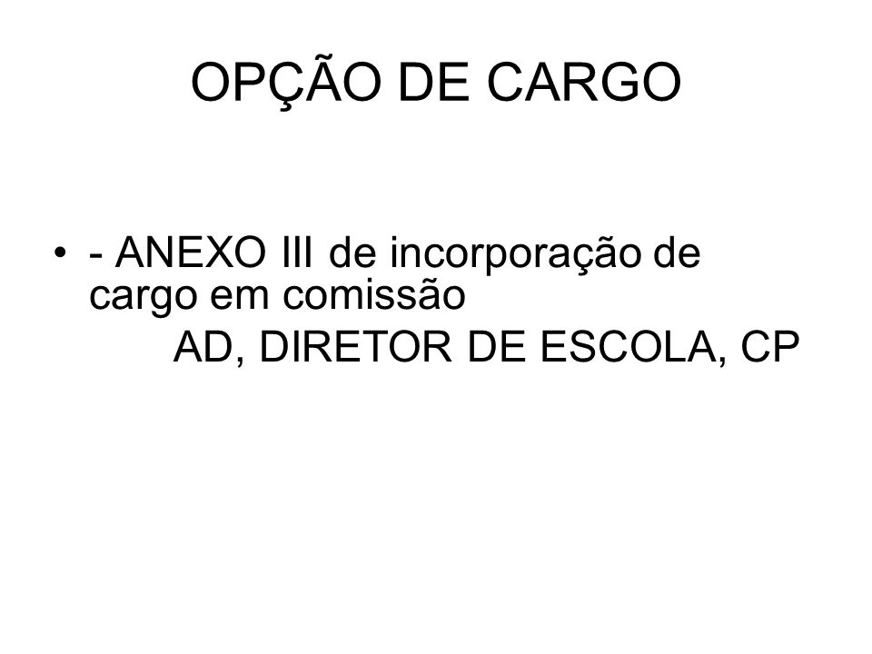 OPÇÃO DE CARGO - ANEXO III de incorporação de cargo em comissão