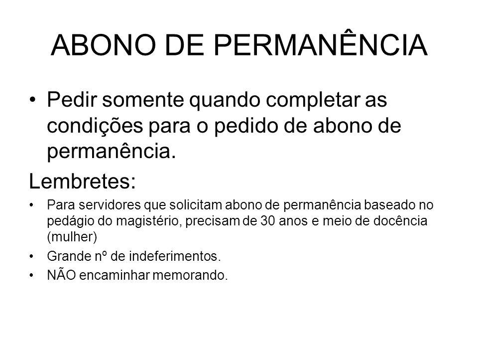 ABONO DE PERMANÊNCIA Pedir somente quando completar as condições para o pedido de abono de permanência.