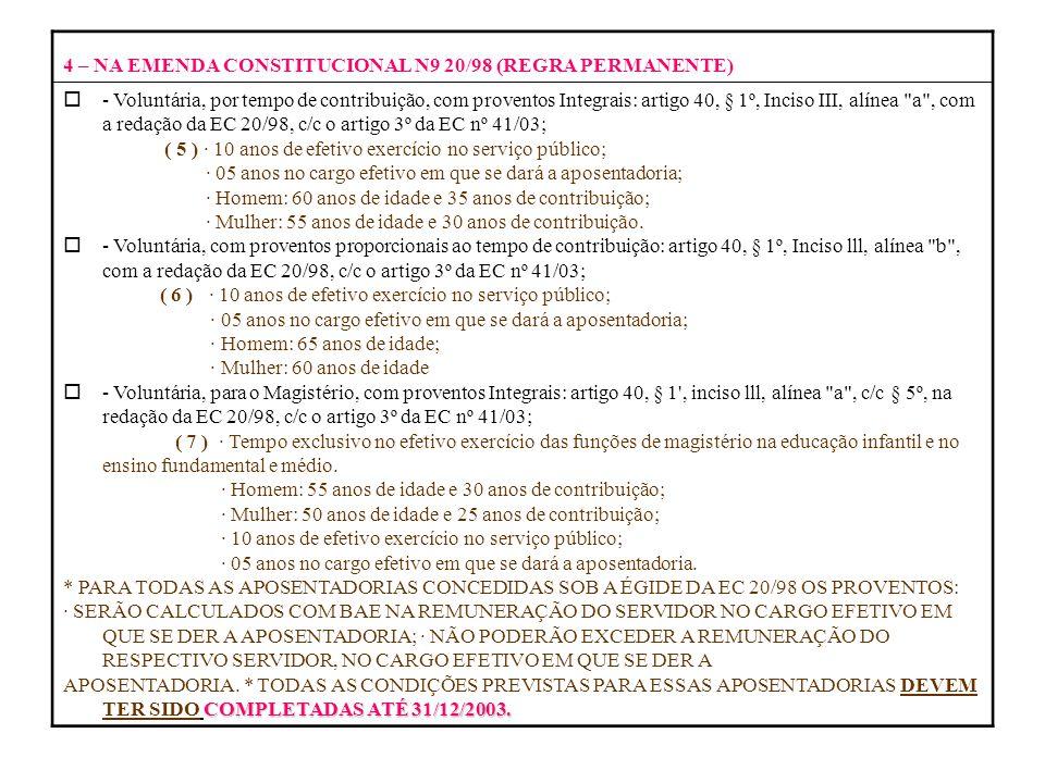 4 – NA EMENDA CONSTITUCIONAL N9 20/98 (REGRA PERMANENTE)