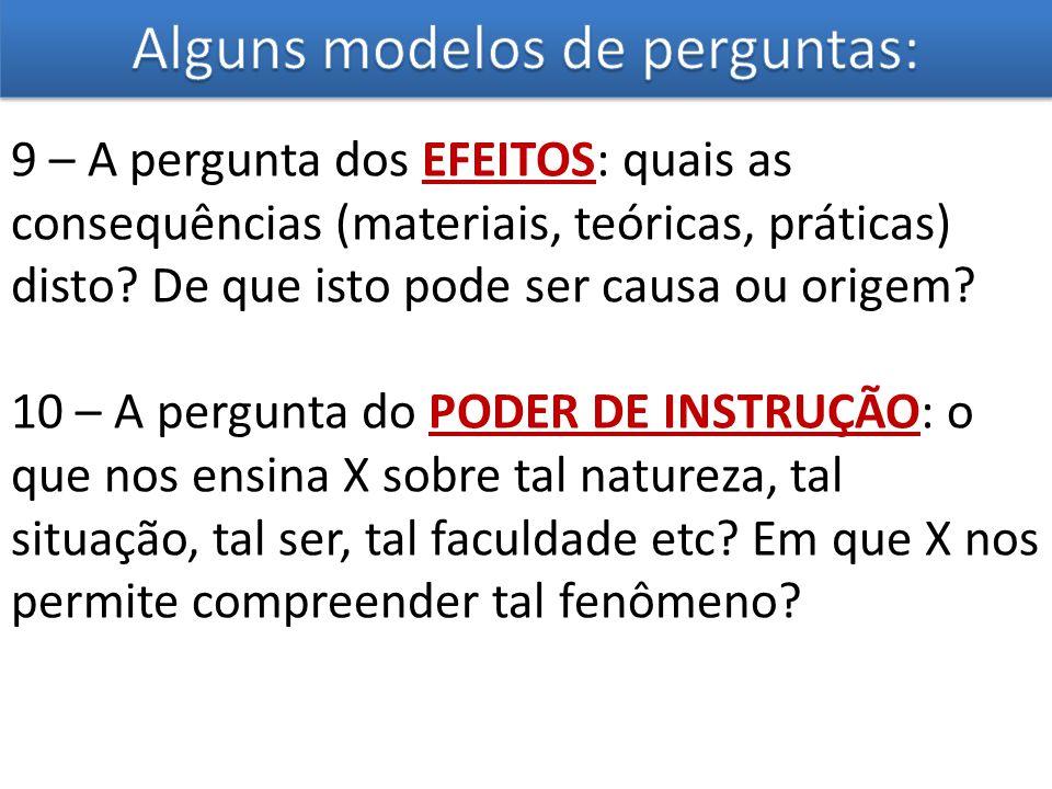 Alguns modelos de perguntas: