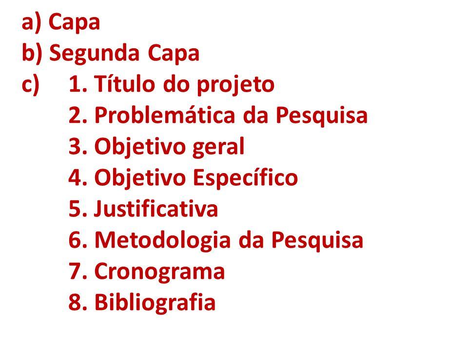 a) Capa b) Segunda Capa c). 1. Título do projeto. 2