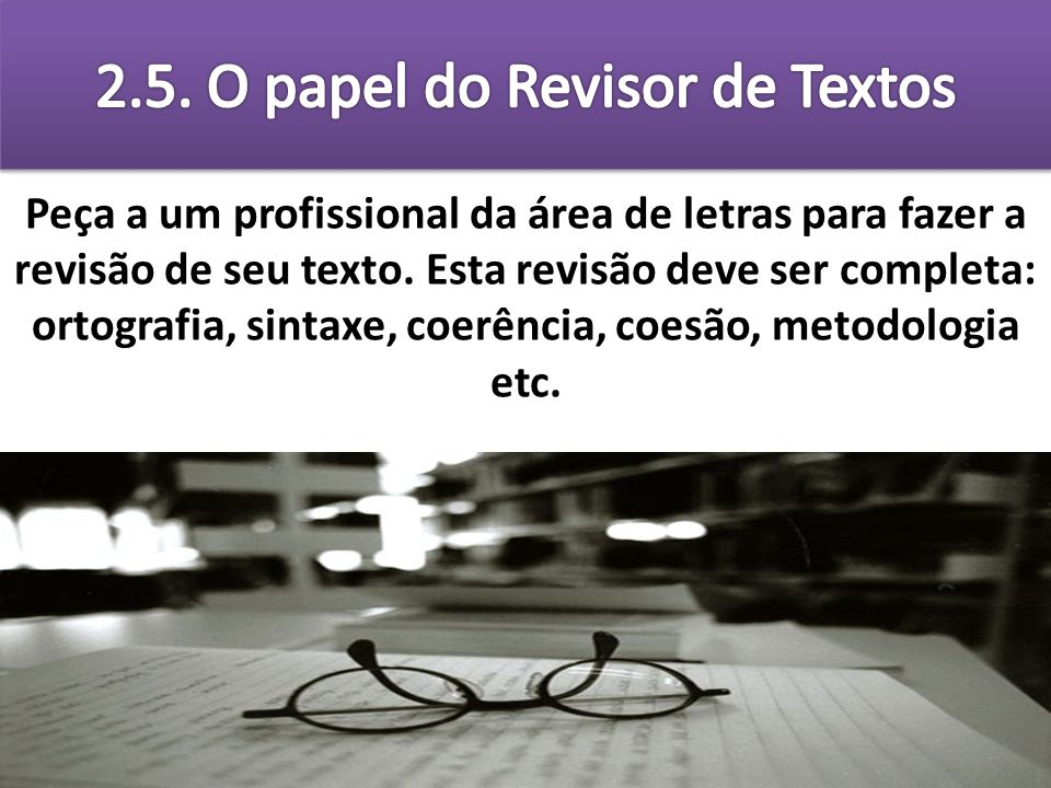 2.5. O papel do Revisor de Textos