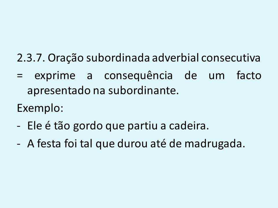 2.3.7. Oração subordinada adverbial consecutiva