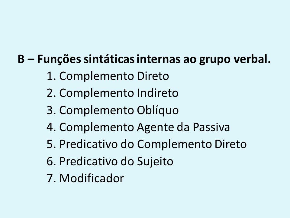 B – Funções sintáticas internas ao grupo verbal. 1