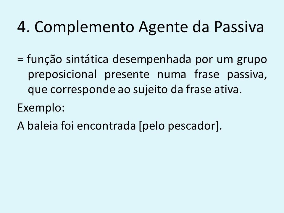4. Complemento Agente da Passiva