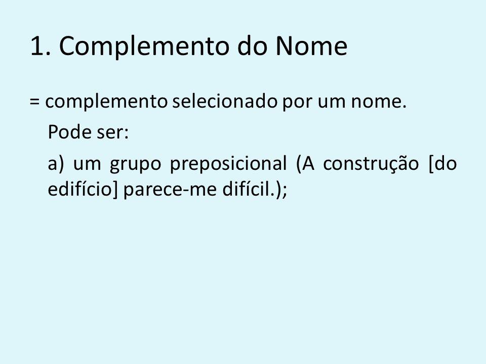 1. Complemento do Nome = complemento selecionado por um nome.