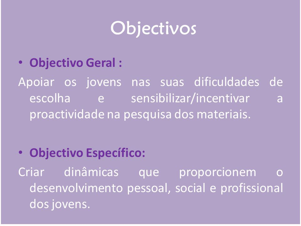 Objectivos Objectivo Geral :
