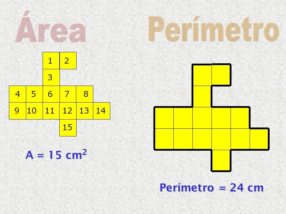 Área Perímetro A = 15 cm2 Perímetro = 24 cm 1 2 3 4 5 6 7 8 9 10 11 12