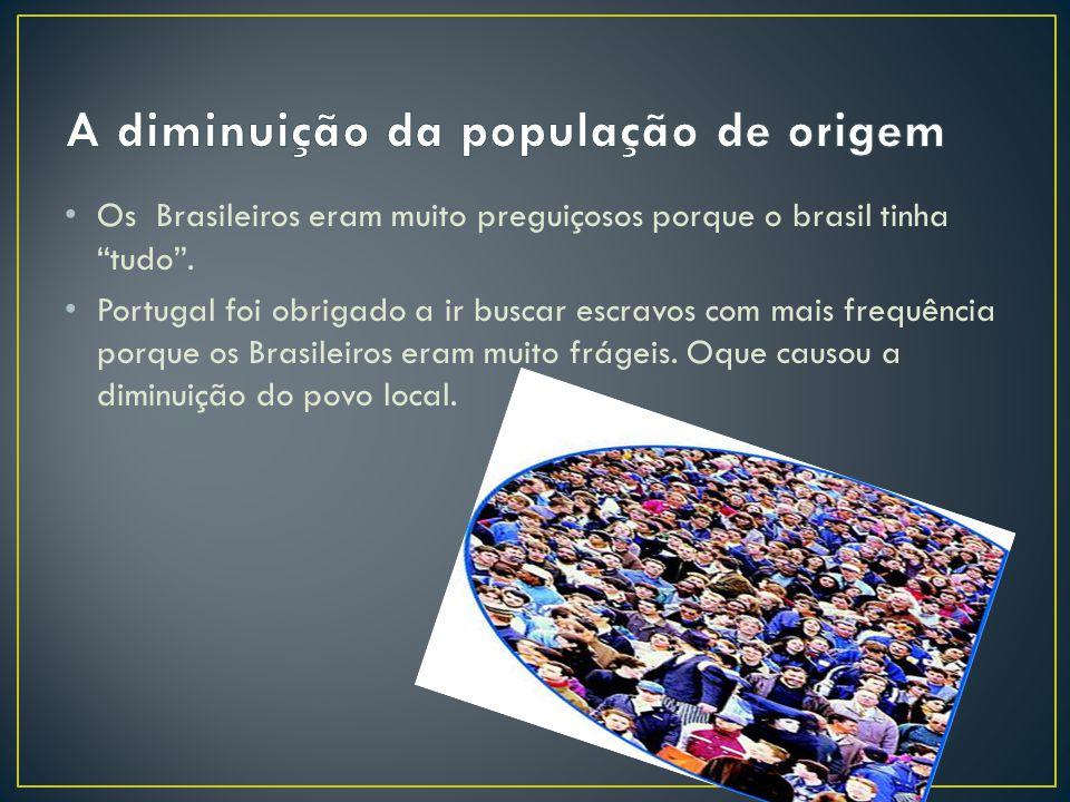 A diminuição da população de origem