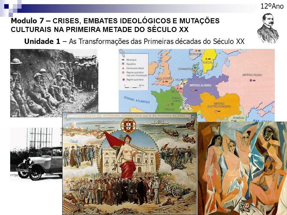 12ºAno Modulo 7 – CRISES, EMBATES IDEOLÓGICOS E MUTAÇÕES CULTURAIS NA PRIMEIRA METADE DO SÉCULO XX.