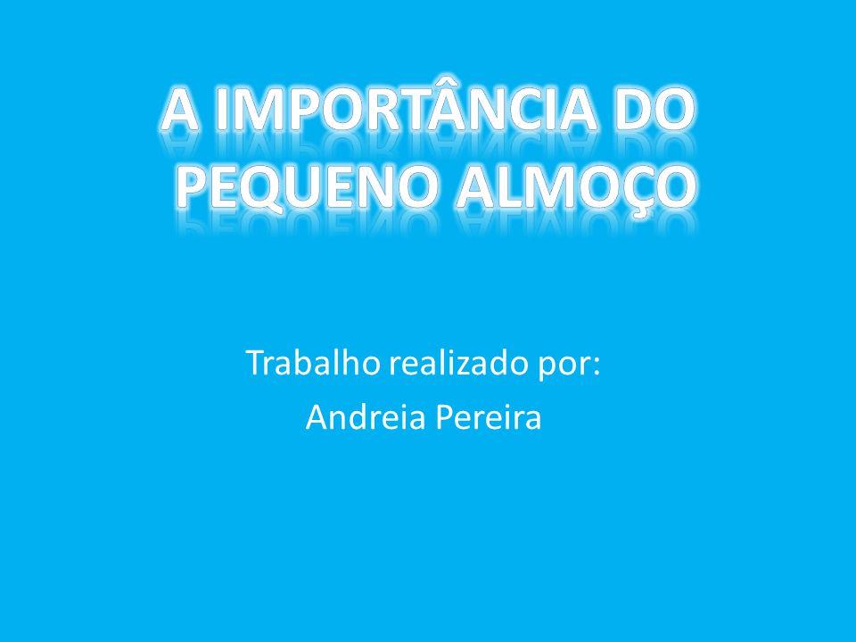 Trabalho realizado por: Andreia Pereira