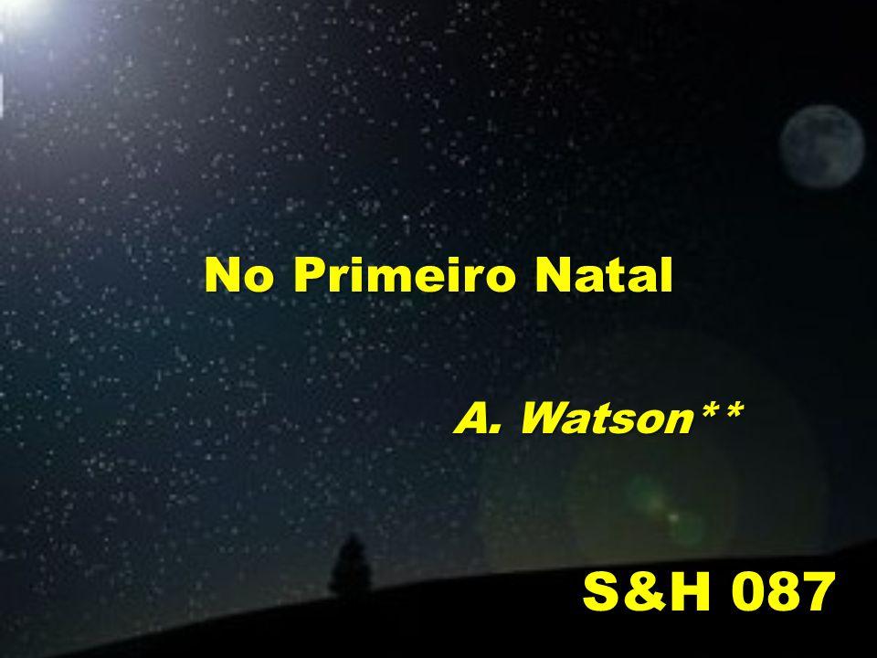 No Primeiro Natal A. Watson** S&H 087
