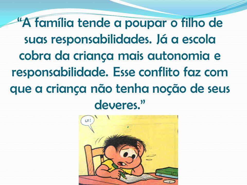 A família tende a poupar o filho de suas responsabilidades