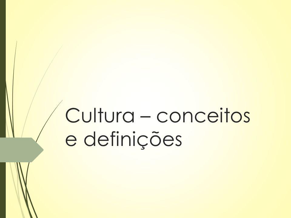 Cultura – conceitos e definições