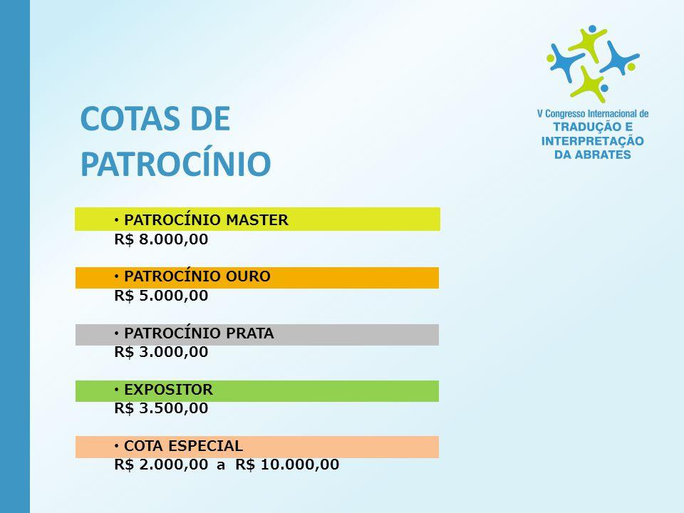COTAS DE PATROCÍNIO PATROCÍNIO MASTER R$ 8.000,00 PATROCÍNIO OURO