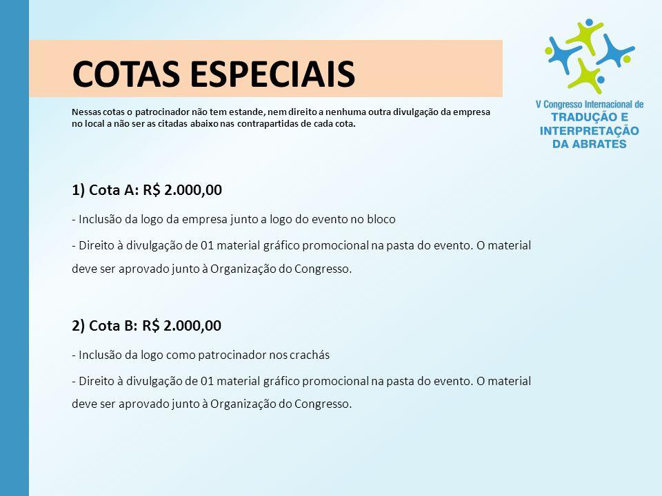 COTAS ESPECIAIS 1) Cota A: R$ 2.000,00 2) Cota B: R$ 2.000,00