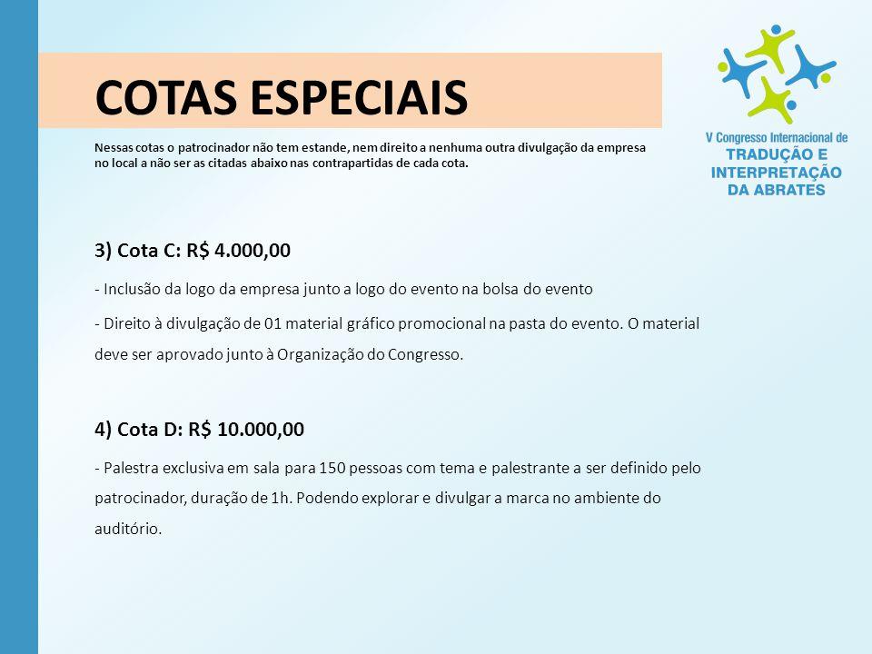COTAS ESPECIAIS 3) Cota C: R$ 4.000,00 4) Cota D: R$ 10.000,00