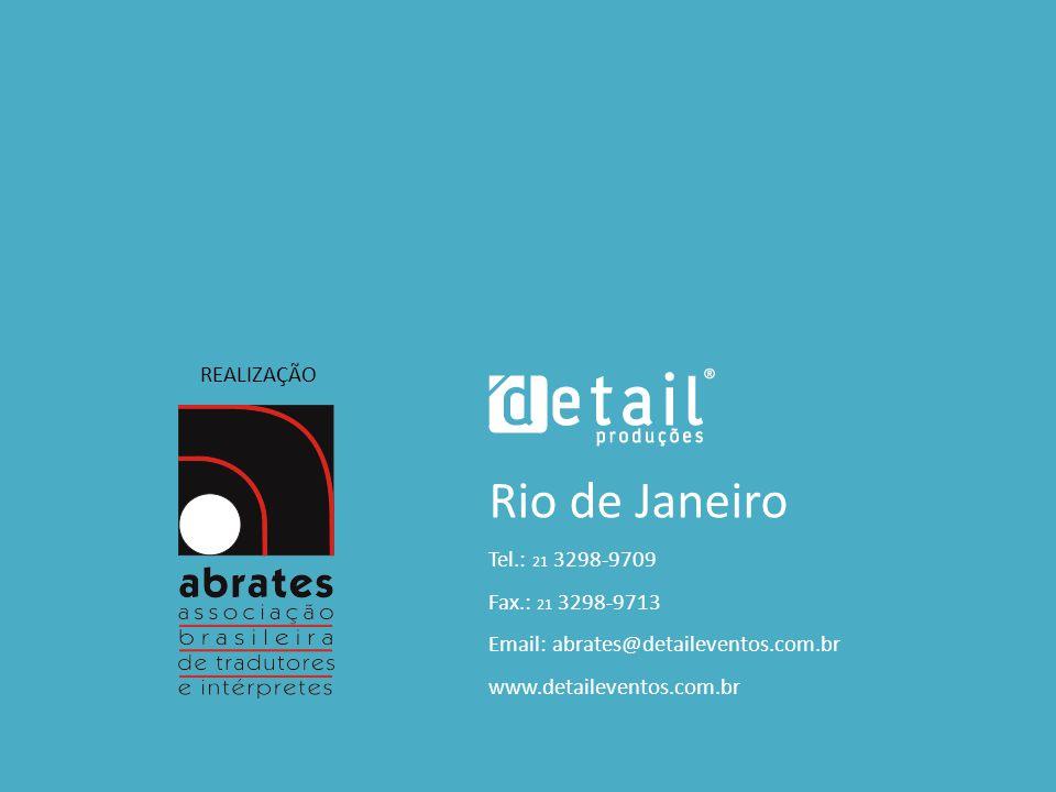Rio de Janeiro REALIZAÇÃO Tel.: 21 3298-9709 Fax.: 21 3298-9713