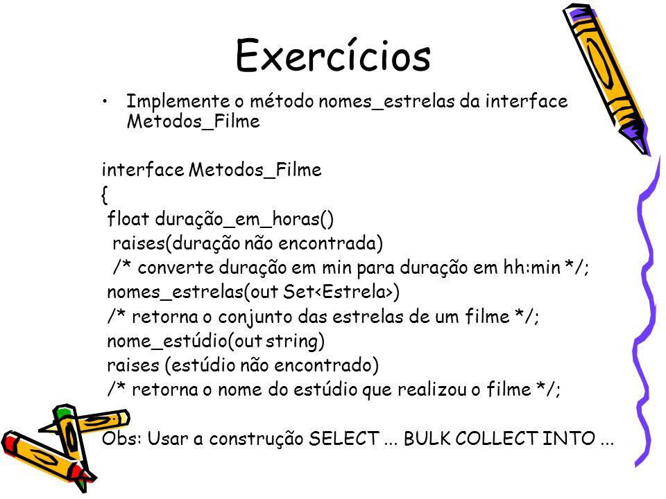 Exercícios Implemente o método nomes_estrelas da interface Metodos_Filme. interface Metodos_Filme.
