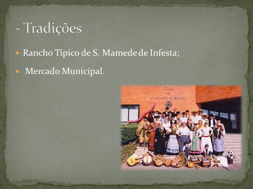 - Tradições Rancho Típico de S. Mamede de Infesta; Mercado Municipal.
